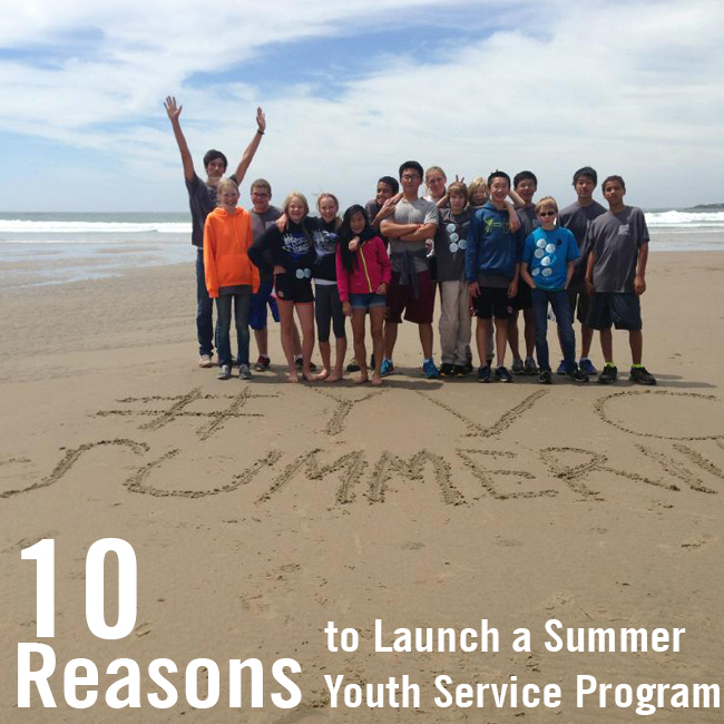 10 Reasons to Launch a Summer Youth Service Program