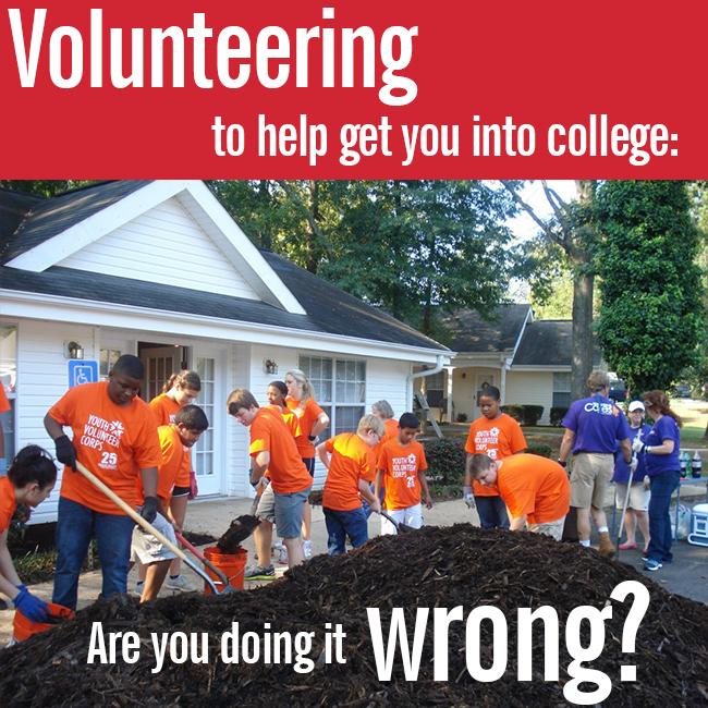 Volunteering to Get Into College: Are You Doing It Wrong?