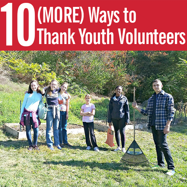 10 (MORE) Ways to Thank Youth Volunteers